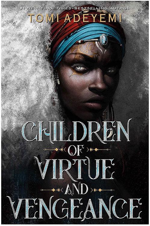 CHILDREN OF VIRTUE AND VENGEANCE Toni Adeyemi