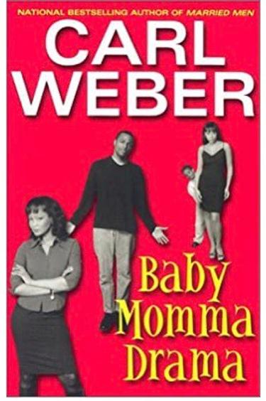 Baby Momma Drama Weber, Carl
