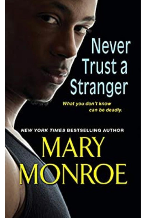 Never Trust a Stranger (Lonely Heart, Deadly Heart Book 2) Mary Monroe