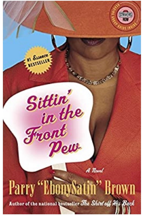Sittin' in the Front Pew: A Novel Brown, Parry EbonySatin