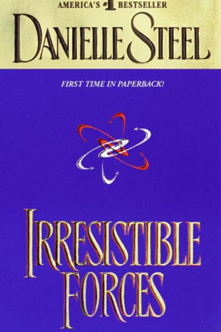 Irresistible Forces Danielle Steel