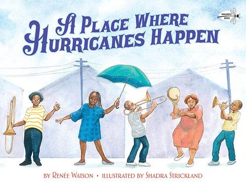 A Place Where Hurricanes Happen Renee Watson