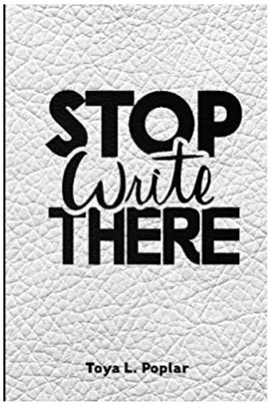 Stop Write There: Write or Remain Silent Toya L Poplar