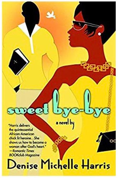 Sweet Bye-Bye Denise Michelle Harris