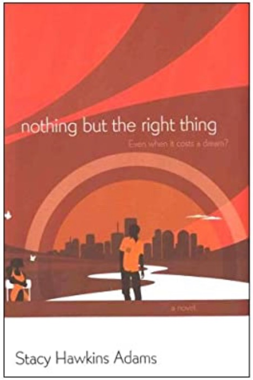 Nothing but the Right Thing: A Novel by Stacy Hawkins Adams (2006-04-01)