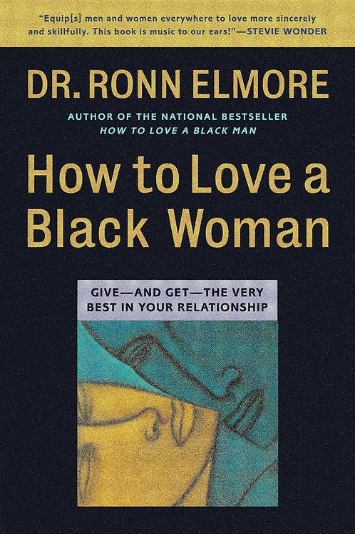 How to Love a Black Woman Dr. Ronn Elmore