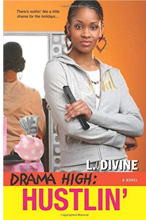 Drama High: Hustlin' (Drama High series Book 7) L. Divine