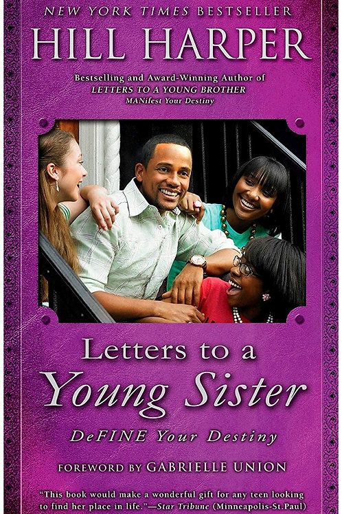 Letters to a Young Sister: DeFINE Your Destiny Hill Harper