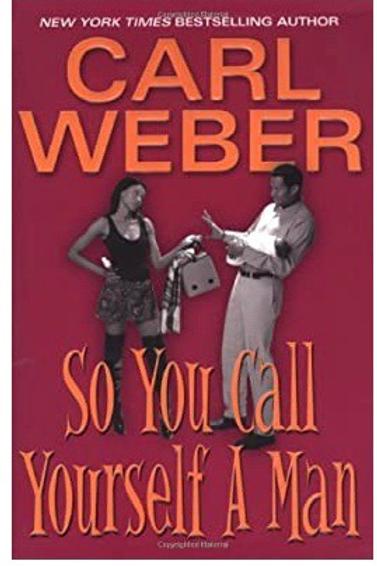 So You Call Yourself A Man Weber, Carl