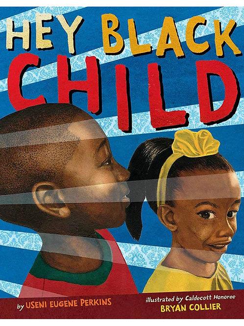 Hey Black Child Useni Eugene Perkins