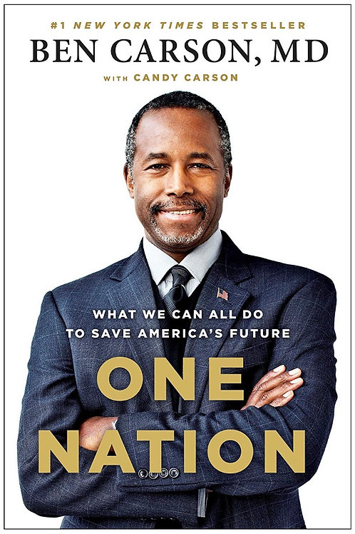 One Nation: What We Can All Do to Save America's Future Ben Carson, M.D.