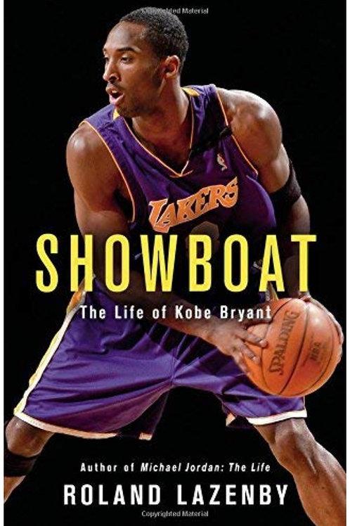 Showboat: The Life of Kobe Bryant Roland Lazenby