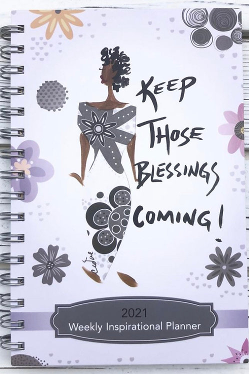 KEEP THOSE BLESSINGS COMING 2021 WEEKLY INSPIRATIONAL PLANNER