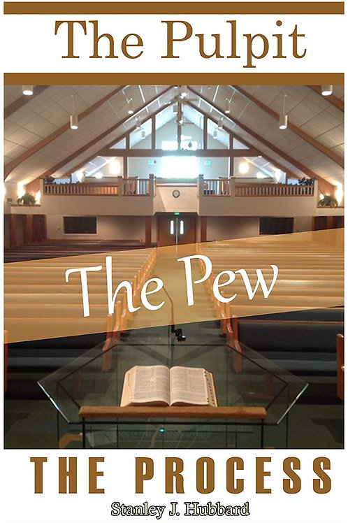 The Pulpit The Pew The Process Stanley J. Hubbard