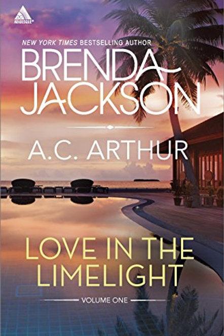 LOVE IN THE LIMELIGHT Brenda Jackson A.C. Arthur