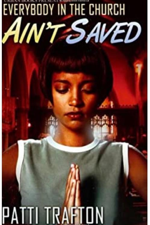 Everybody in the Church Ain't Saved Patti Trafton