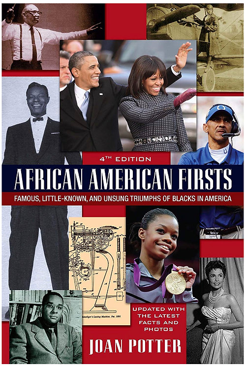 African American Firsts, 4th Edition: Famous, Little-Known And Unsung Triumphs O