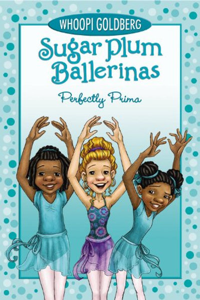 Sugar Plum Ballerinas Perfectly Prima Book #3 Whoopi Goldberg