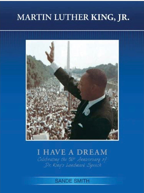 Martin Luther King, Jr. Celebrating the 50th Anniversary Sande Smith