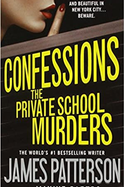 Confessions: The Private School Murders (Confessions, 2) James Patterson