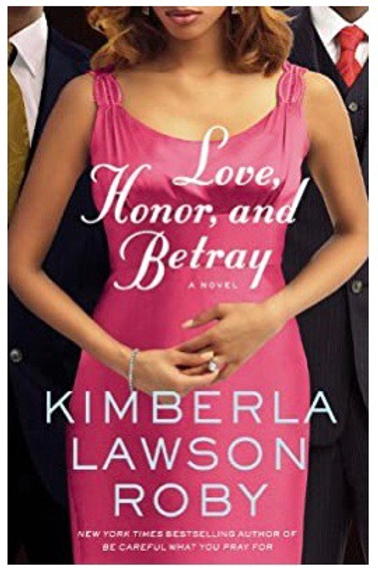 Love, Honor, and Betray (A Reverend Curtis Black Novel) Kimberla Lawson Roby