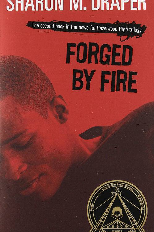 Forged by Fire (Draper The Hazelwood High Trilogy 2) Sharon M. Draper