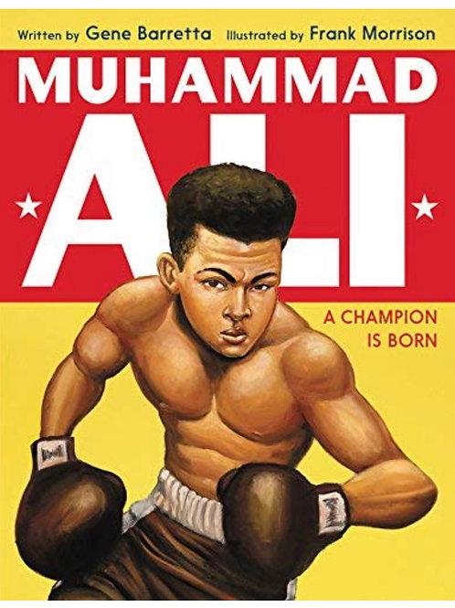 Muhammad Ali: A Champion Is Born Gene Barretta