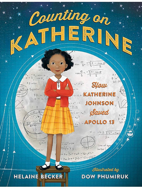 Counting on Katherine:How Katherine Johnson Saved Apollo 13 Helaine Becker