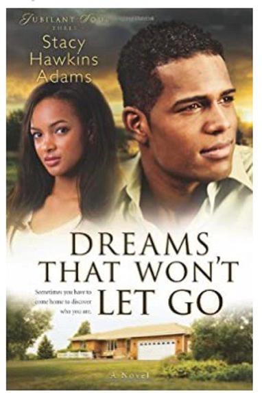 Dreams That Won't Let Go (Jubilant Soul Book #3) Stacy Hawkins Adams
