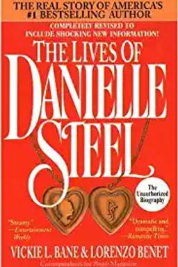 The Lives Of Danielle Steel Vickie L. Bane & Lorenzo Benet