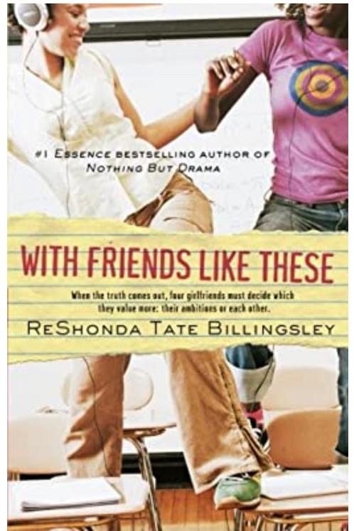 With Friends Like These (Good Girlz) [Paperback] Billingsley, ReShonda Tate