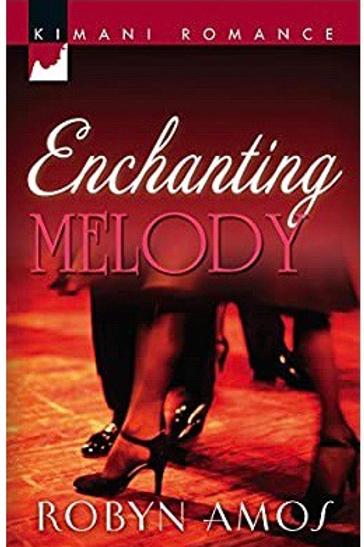 Enchanting Melody (Kimani Romance) Amos, Robyn