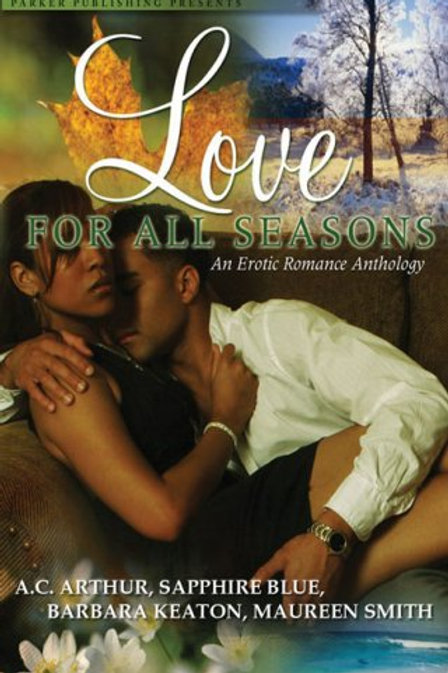 Love For All Seasons A.C. Arthur, Sapphire Blue, Barbara Keaton, Maureen Smith