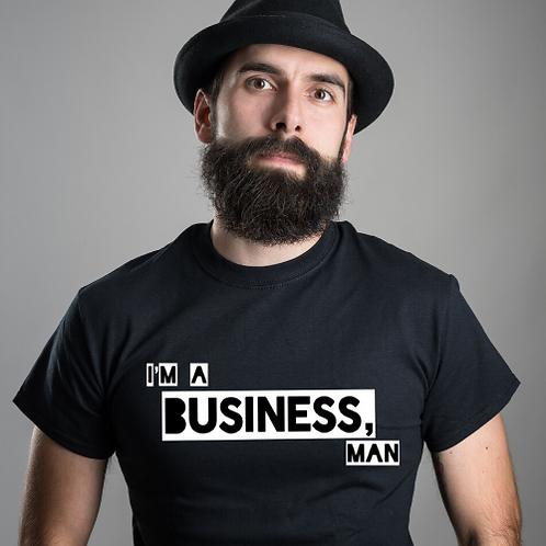 I'm A Business Man T-Shirt