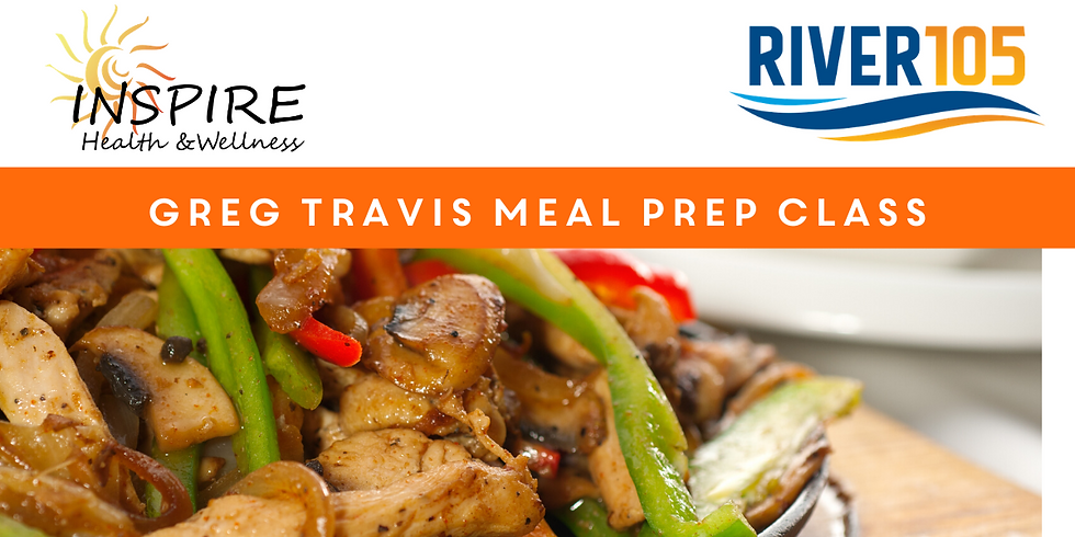 Meal Prep Class with Greg Travis of 105.5 The River