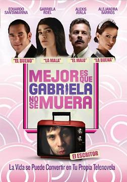 27.- MEJOR ES QUE GABRIELA NO SE MUERA -