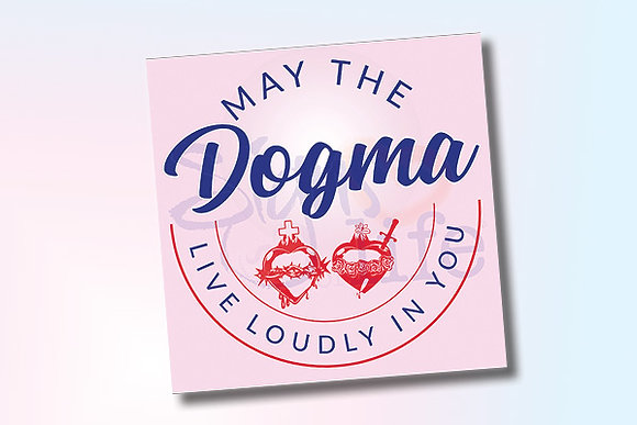 May the Dogma Live Loudly decal