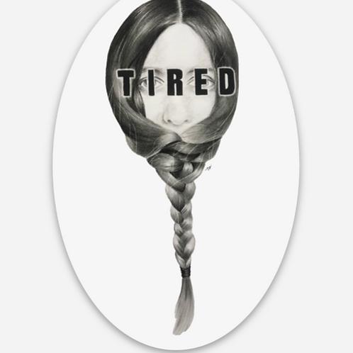 """""""TIRED"""" Sticker"""