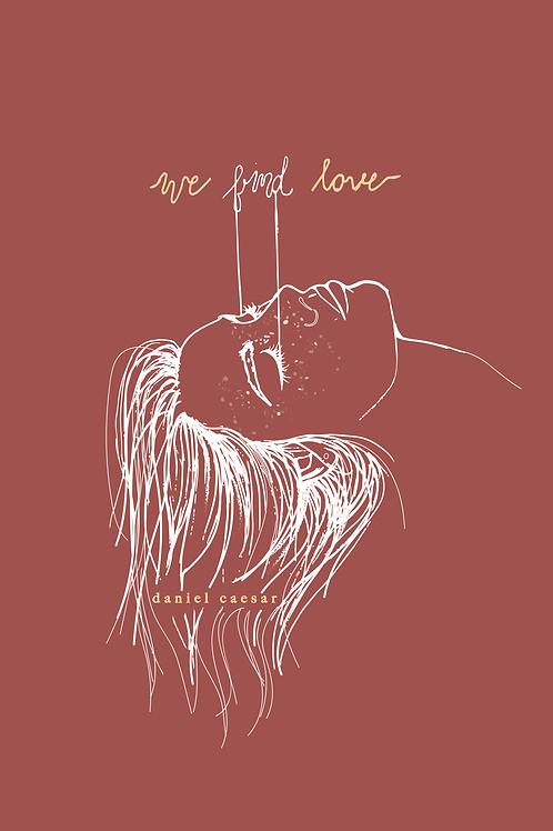 "Daniel Caesar Print ""We Find Love"""
