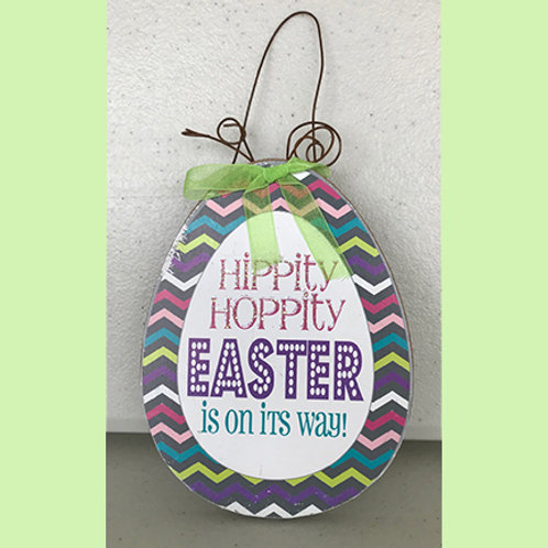 """Easter Egg Sign """"Hippity Hoppity Easter Is on Its Way"""""""