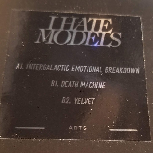 "I Hate Models ""Intergalactic Emotional Breakdown"""