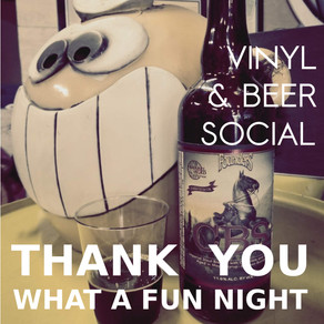Thank You for another solid Vinyl & Beer Social