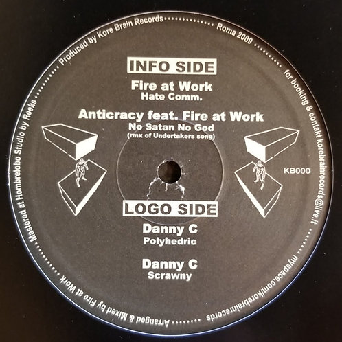 """Fire At Work, Anticracy & Danny C """"Untitled"""""""
