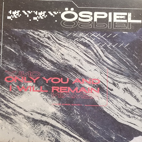 "Ospiel ""Only You & I Will Remain"""