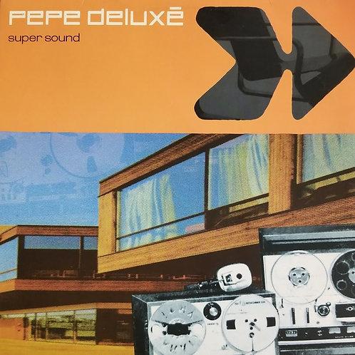 """Pepe Deluxé """"Super Sound"""""""