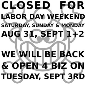 Dr. Freecloud's closed for Labor Day weekend