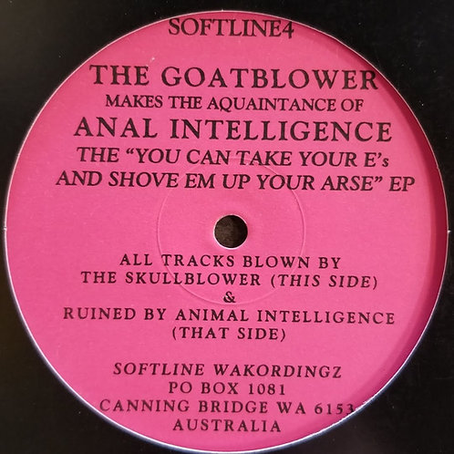 """The Goatblower & Anal Intelligence """"The """"You Can Take Your E's And Shove"""""""