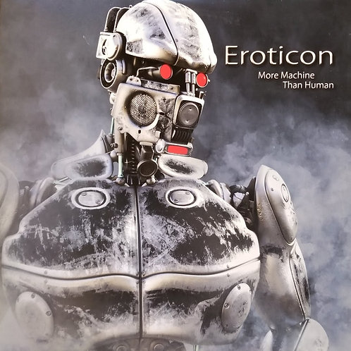 "Eroticon ""More Machine Than Human"""