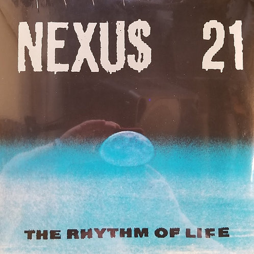 "Nexus 21 ""The Rhythm Of Life"""