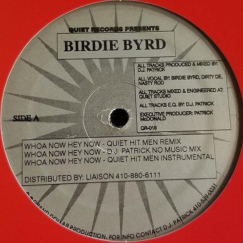 """Birdie Byrd & Tre Nasty """"Whoa Now Hey Now"""""""